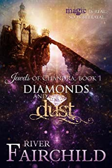 Diamonds and Dust: Jewels of Chandra, Book 1 by [Fairchild, River]