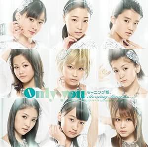 Only you(初回限定盤A)(DVD付)