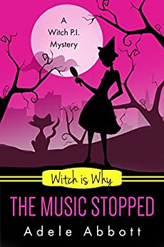 Witch Is Why The Music Stopped (A Witch P.I. Mystery Book 19) by [Abbott, Adele]