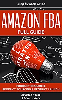 Amazon FBA: How to become a successful Amazon FBA seller - Full Guide Step-by-step (3 Manuscripts) by [Rocks, Rizzo]