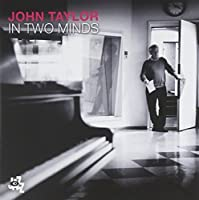 In Two Minds by John Taylor