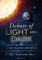 Debate of Light and Dark: A 100 Year Bet With Nasa