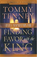 Daily Inspiration for Finding Favor With the King: 90 Devotional Readings