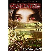 Gladiatrix: Hybrid #6