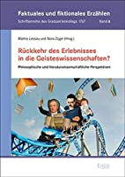 Ruckkehr Des Erlebnisses in Die Geisteswissenschaften?: Philosophische Und Literaturwissenschaftliche Perspektiven