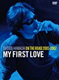 "ON THE ROAD 2005-2007 ""My First Love""(初回生産限定盤) [DVD] 画像"