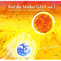 Feel the Mother GAIA vol.1