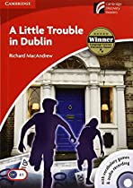 A Little Trouble in Dublin Level 1 Beginner/Elementary with CD-ROM/Audio CD British edition, Level 1 Beginner. (Cambridge Discovery Readers)