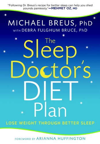 The Sleep Doctor's Diet Plan: Simple Rules for Losing Weight While You Sleep