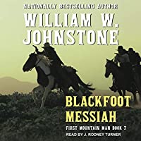 Blackfoot Messiah (First Mountain Man)