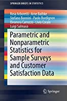 Parametric and Nonparametric Statistics for Sample Surveys and Customer Satisfaction Data (SpringerBriefs in Statistics)