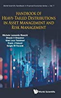 Handbook of Heavy-Tailed Distributions in Asset Management and Risk Management (World Scientific Handbook in Financial Economics)
