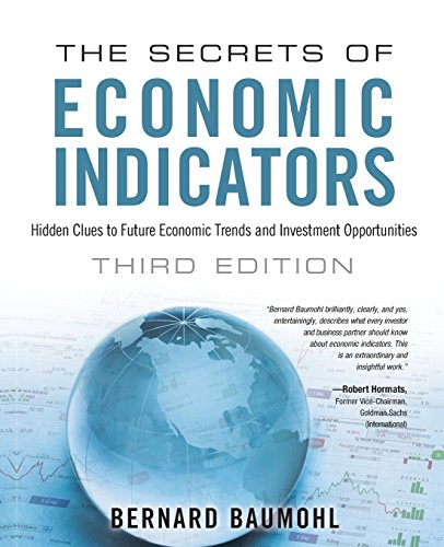 Download Secrets of Economic Indicators, The: Hidden Clues to Future Economic Trends and Investment Opportunities 0132932075