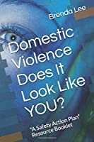 """Domestic Violence  Does It Look Like YOU?: """"A Safety Action Plan"""" Resource Booklet (Just2Empower)"""
