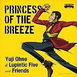 ルパン三世 princess of the breeze~隠された空中都市~オリジナル・サウンドトラック PRINCES…