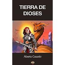 Tierra de Dioses (Spanish Edition)