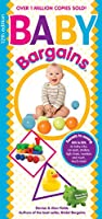 Baby Bargains: Secrets to Saving 20% to 50% on Baby Cribs, Car Seats, Strollers, High Chairs and Much, Much More!