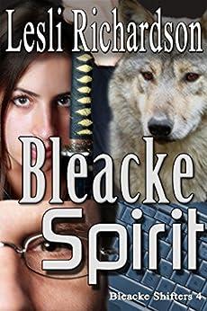 Bleacke Spirit (Bleacke Shifters Book 4) by [Richardson, Lesli]