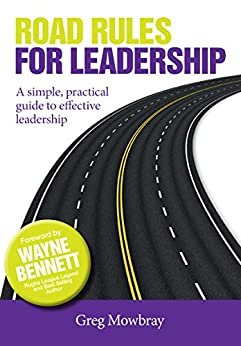 Road Rules for Leadership: A simple, practical guide to effective leadership by [Mowbray, Greg]