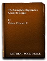 The Complete Beginner's Guide to Magic