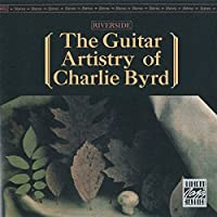 The Guitar Artistry of Charlie Byrd by Various (1997-07-15)