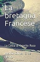 La bretagna Francese: La Costa  di Granito Rosa