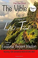 The VIBLE - Opus 1 V1 - Tao of Lao-Tzu: Vible Opus 1 Version 1 - The Way of Lao-Tzu - The ancient Wisdom of the Universe within, re-interpreted Now.