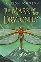 The Mark of the Dragonfly by Jaleigh Johnson(2014-03-25)