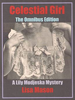 Celestial Girl: The Omnibus Edition (A Lily Modjeska Mystery) by [Mason, Lisa]