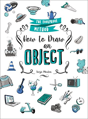 How to Draw an Object: The Foolproof Method