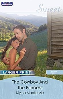 The Cowboy And The Princess (Western Weddings Book 17) by [MacKenzie, Myrna]