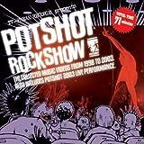 POTSHOT ROCK SHOW[DVD]