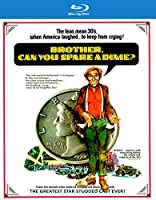 Brother, Can You Spare a Dime? [Blu-ray]