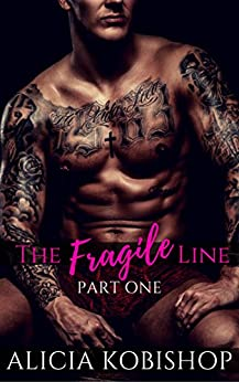 The Fragile Line: Part One by [Kobishop, Alicia]
