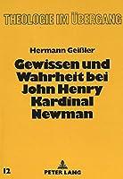 Gewissen Und Wahrheit Bei John Henry Kardinal Newman (Theologie Im Eubergang,)