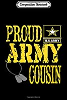 Composition Notebook: Proud Army Cousin Military Pride  Journal/Notebook Blank Lined Ruled 6x9 100 Pages