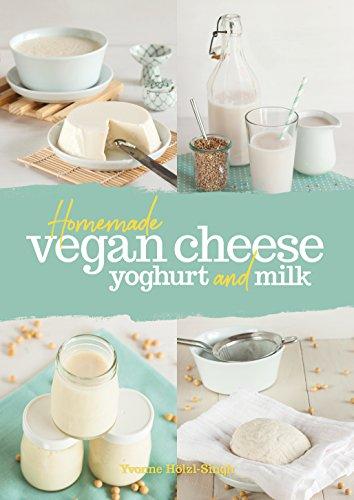 Homemade Vegan Cheese, Yoghurt...