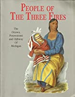 People of the Three Fires: The Ottawa, Potawatomi, and Ojibway of Michigan
