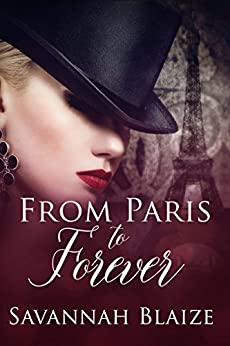 From Paris To Forever by [Blaize, Savannah]
