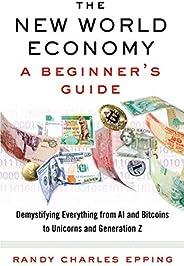 The New World Economy: A Beginner's G