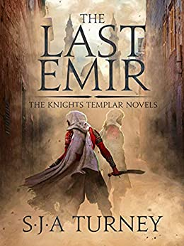 The Last Emir (Knights Templar Book 2) by [Turney, S.J.A.]