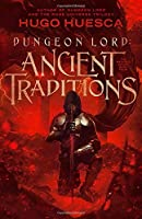 Dungeon Lord: Ancient Traditions (The Wraith's Haunt - A litRPG series)