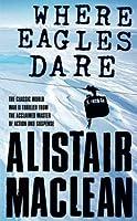 Where Eagles Dare by Alistair MacLean(2004-05-04)