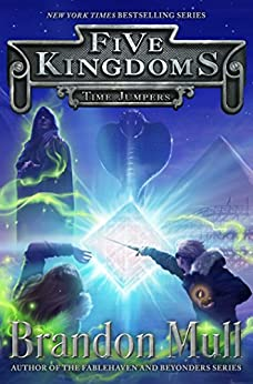 Time Jumpers (Five Kingdoms Book 5) by [Mull, Brandon]
