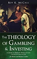 The Theology of Gambling & Investing
