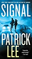 Signal: A Sam Dryden Novel by Patrick Lee(2016-04-05)
