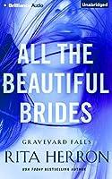 All the Beautiful Brides (Graveyard Falls)