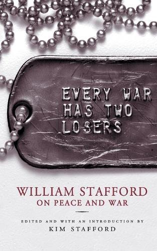 Download Every War Has Two Losers: William Stafford on Peace and War 1571312730