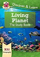 New KS2 Discover & Learn: Geography - Living Planet Study Book