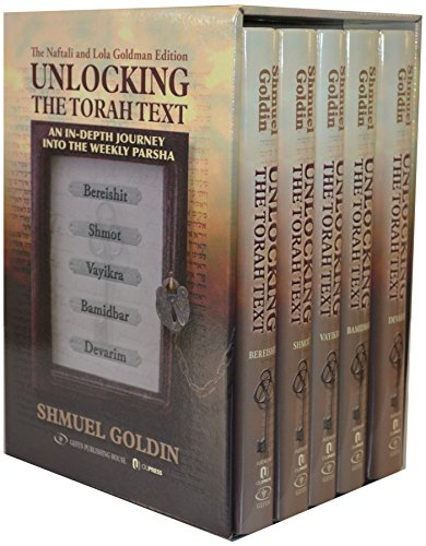 Download Unlocking the Torah Text: An In-depth Jouney into the Weekly Parsha: the Naftali and Lola Goldman Edition 9652296481